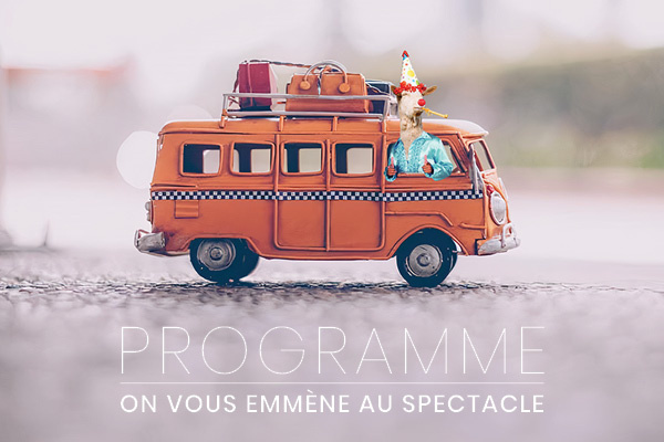 On vous emmène au spectacle